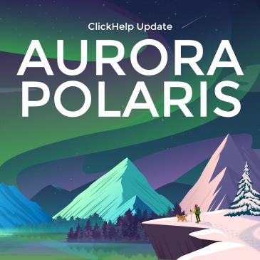 ClickHelp March 2019 Release Overview — AuroraPolaris