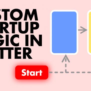 Custom Startup Logic inFlutter